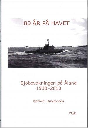 80 år på havet - Sjöbevakningen på Åland 1930 - 2010 - Gustavsson
