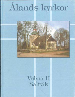 Ålands kyrkor volym II - Saltvik - Ringbom