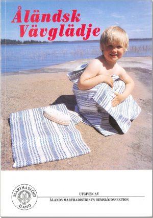 Åländsk vävglädje - Ålands Marthadistrikts hemslöjdssektion