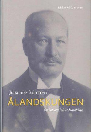 Ålandskungen- En bok om Julius Sundblom - Salminen