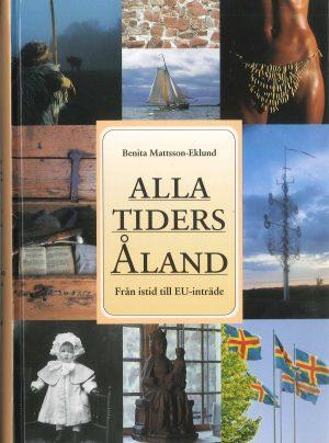 Alla tiders Åland - Från istid till EU-inträde - Mattsson-Eklund
