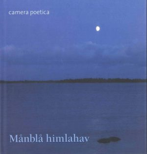 Camera Poetica: Månblå himlavalv - Karlsson