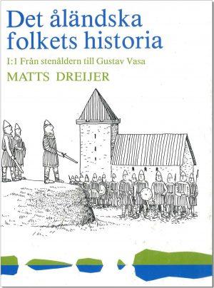 Det åländska folkets historia I:I - Dreijer