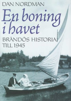En boning i havet - Brändös historia till 1945 - Nordman