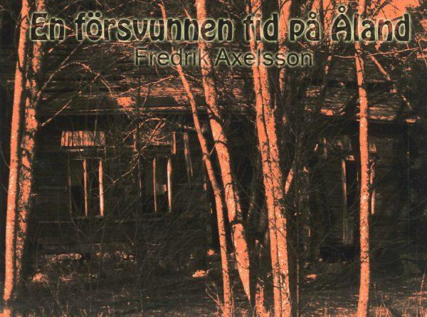 En försvunnen tid på Åland - Axelsson