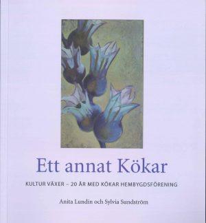 Ett annat Kökar: Kultur växer - 20 år med Kökar hembygdsförening - Lundin