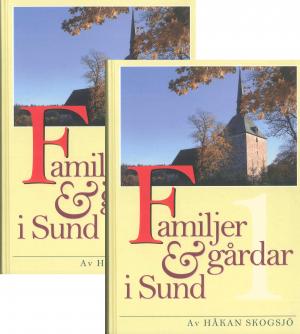 Familjer & Gårdar i Sund. Band 1 & 2 - Skogsjö