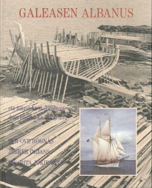 Galeasen Albanus – Ett åländskt skeppsbygge och dess historiska bakgrund - Högnäs