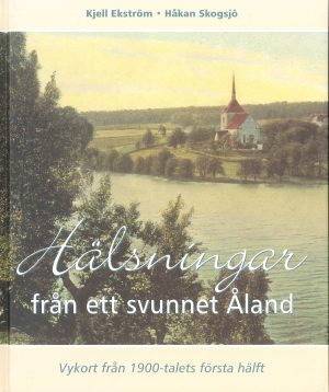 Hälsningar från ett svunnet Åland - Ekström