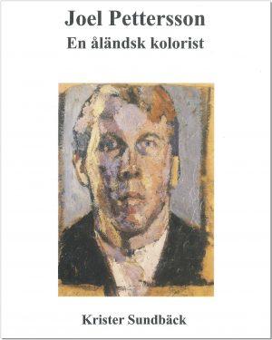 Joel Pettersson - En åländsk kolorist - Sundbäck