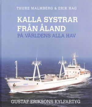 Kalla systrar från Åland på världens alla hav : Gustaf Eriksons kylfartyg - Malmberg