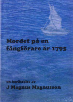 Mordet på en fångförare år 1795 - Magnusson