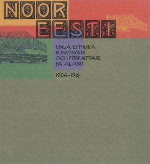 Noori Eesti: unga estniska Konstnärer och författare på Åland - Koll
