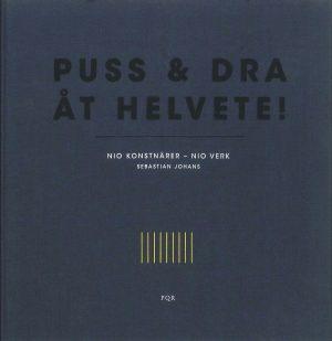 Puss & Dra Åt Helvete! - Nio Konstnärer - nio verk - Johans