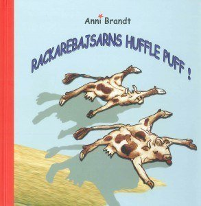 Rackarebajsarns huffle puff! - Brandt