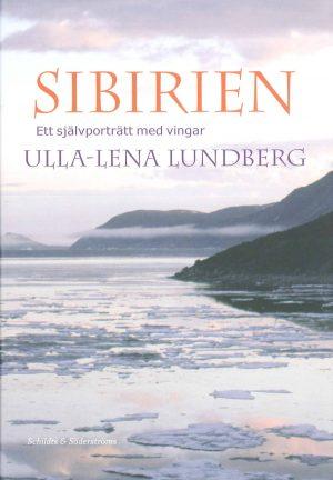 Sibirien: Ett självporträtt med vingar - Lundberg