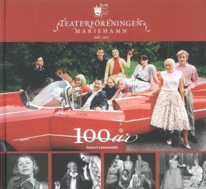 Teaterföreningen i Mariehamn 100 år : etbl. 1914 - Liewendahl