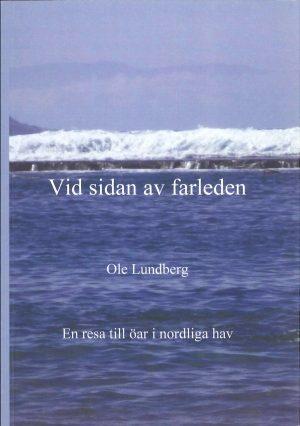 Vid sidan av farleden - En resa till öar i nordliga hav - Lundberg