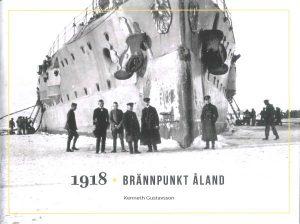 1918 Brännpunkt Åland av Kenneth Gustavsson