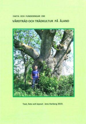 Fakta och funderingar om vårdträd och trädkultur på Åland