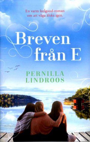 Pernilla Lindroos - Breven från E