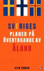 Sveriges planer på övertagande av Åland - Framsida